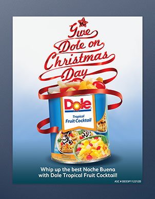Project Title Dole Christmas Prind Ad Client Philippines Inc Industry Food Products Date July 2014 Design Adaptation Lara Avance
